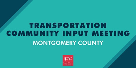 Transportation Community Input Series - Montgomery County Precinct 2 tickets
