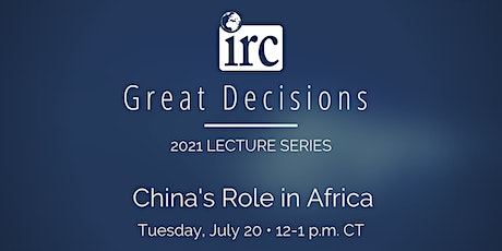 Great Decisions Lecture Series: China's Role in Africa tickets