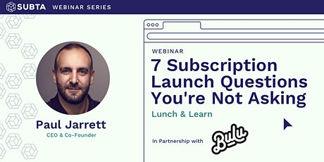 7 Subscription Launch Questions You're Not Asking: Lunch & Learn tickets