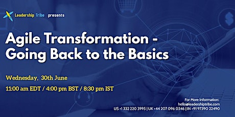 Agile Transformation - Going Back to the Basics - 300621 - UK Tickets