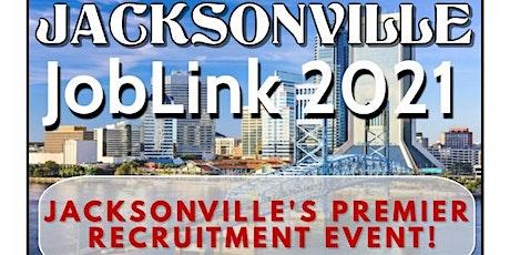 JACKSONVILLE JOBLINK 2021 JOB FAIR - JACKSONVILLE  - REGISTER tickets