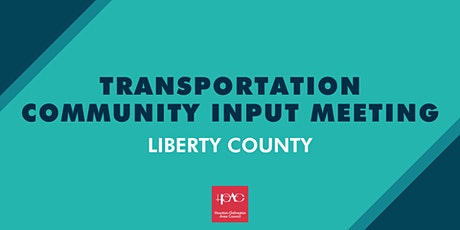 Transportation Community Input Series - Liberty County tickets