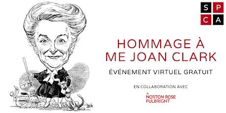 Hommage à Me Joan Clark billets