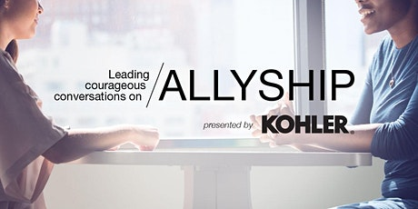Leading Courageous Conversations on Allyship presented by Kohler tickets