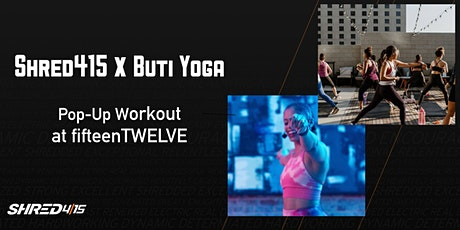 Shred415 + BUTI Yoga Pop-Up Workout tickets