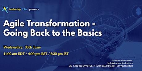 Agile Transformation - Going Back to the Basics - 300621 - New Zealand biglietti