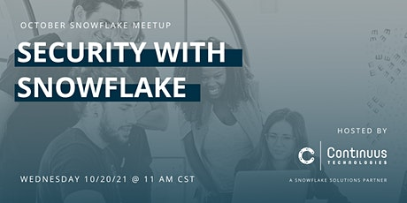 Snowflake Meetup (October) - Security with Snowflake tickets