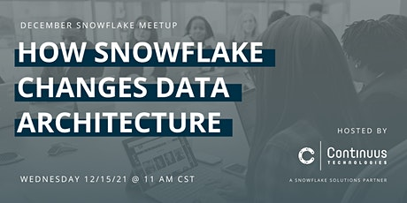 Snowflake Meetup (December) - How Snowflake Changes Data Architecture tickets