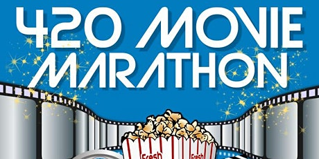 420 MOVIE MARATHON tickets