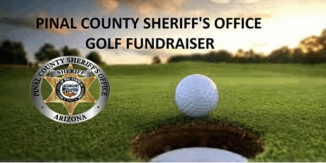 Pinal County Sheriff's Office Golf Fundraiser tickets