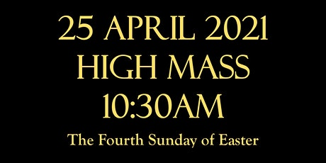 The Fourth Sunday of Easter - HIGH MASS tickets