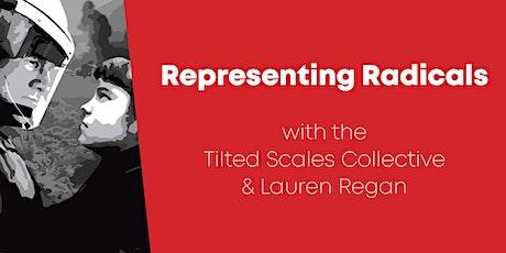 Representing Radicals—with the Tilted Scales Collective & Lauren Regan tickets