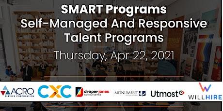Self-Managed And Responsive Talent (SMART) Programs biglietti