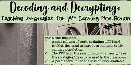 Decoding and Decrypting: Teaching Strategies for 19th Century Non-Fiction tickets