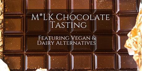 Virtual M*LK Chocolate Tasting- Featuring Vegan/Dairy Alternative Chocolate tickets