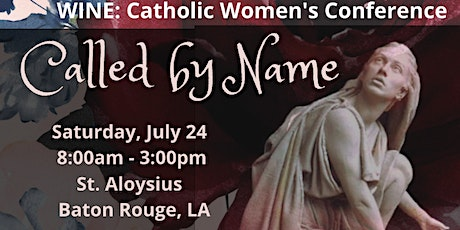 "Baton Rouge WINE: Women's Conference: ""Called by Name"" tickets"