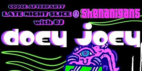 Late Night Slice W/ Doey Joey tickets