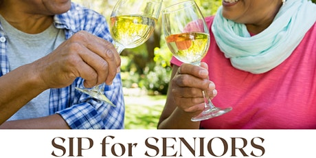 SIP for Seniors a live online  wine and food tasting experience tickets