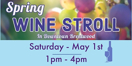 Spring Wine Stroll In Downtown Brentwood 2021 tickets