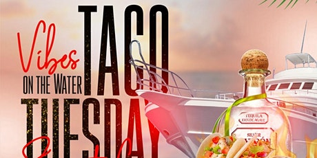 TACO TUESDAY YACHT PARTY #GQEVENT tickets