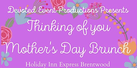 1st Annual Thinking of You  Mother's Day Brunch tickets