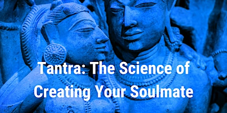 Tantra: The Science of Creating Your Soulmate ingressos