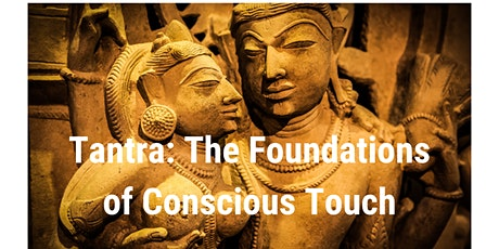 Tantra: The Foundations of Conscious Touch tickets