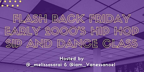 Flash Back Friday Early 2000's Hip Hop Sip and Dance Class tickets