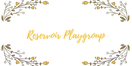 Reservoir playgroup - afternoon session tickets