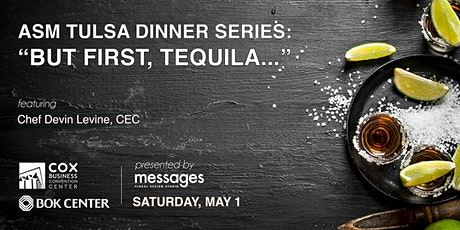 "ASM DINNER SERIES: ""BUT FIRST, TEQUILA..."" tickets"