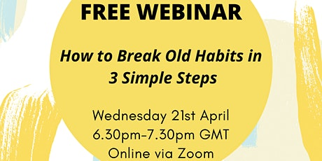 How to Break Old Habits in 3 Simple Steps tickets