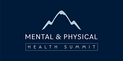 Mental & Physical Health Summit