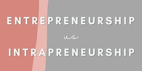 Entrepreneurship vs Intrapreneurship - Interviews with those who do both Tickets
