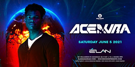 Ace Aura at Elan Savannah (Sat, June 5th) tickets