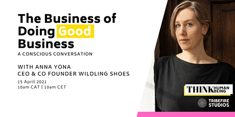 The Business of Doing Good Business with Anna Yona & Wildling Shoes biljetter