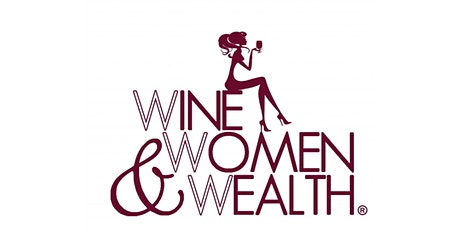 Wine, Women and Wealth - New Braunfels tickets