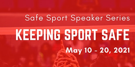 Keeping Sport Safe - Safe Sport Speaker Series tickets