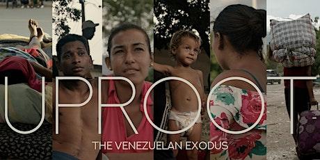 Uproot : The Venezuelan Exodus Premiere tickets