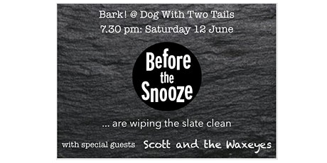 Before the Snooze - Bark! @ Dog With Two Tails tickets