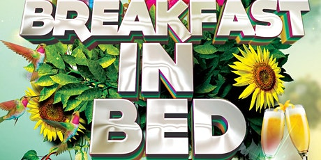BREAKFAST IN BED • BREAKFAST & BRUNCH DAY EVENT • 9AM-10PM • RESERVE NOW tickets
