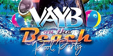 VAYB ON THE BEACH POOL PARTY tickets