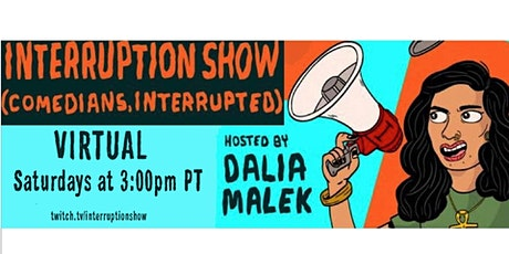 Interruption Show (comedians, interrupted): VIRTUAL tickets