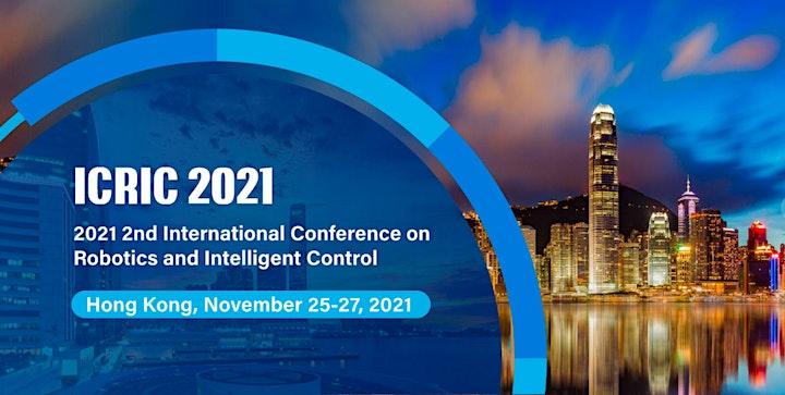 2nd International Conference on Robotics and Intelligent Control ICRIC 2021 image
