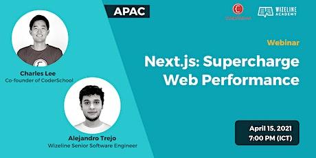 Next.js: Supercharge Web Performance Webinar - APAC tickets
