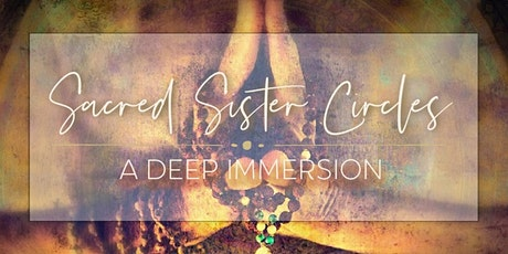 Sacred Sister Circles ~ Empowerment vs Disempowerment tickets