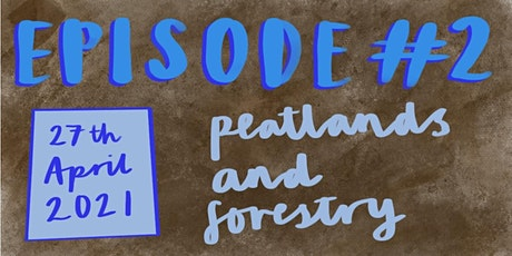 UK Anthology Series: Peatlands and Forestry tickets