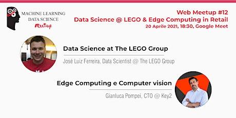 Web Meetup #12: Data Science @ LEGO & Edge Computing in Retail biglietti
