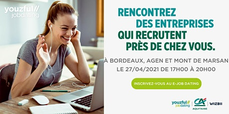 E-Job Dating Bordeaux, Agen & Mont-de-Marsan : décrochez un emploi ! billets