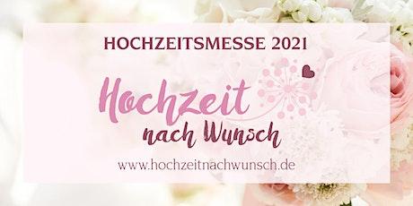 """Hochzeitsmesse """"Hochzeit nach Wunsch"""" Tickets"""