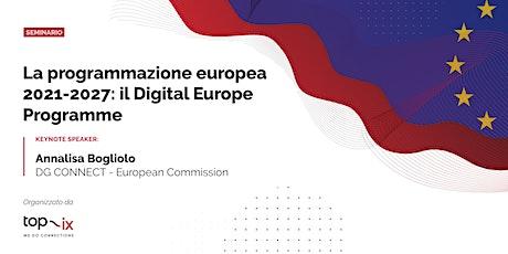 La programmazione europea 2021-2027: il Digital Europe Programme ingressos